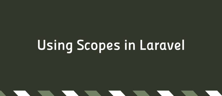 Using Scopes in Laravel