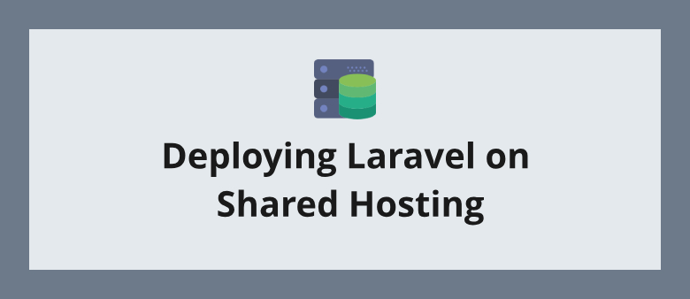 Deploying Laravel on Shared Hosting | LaraShout