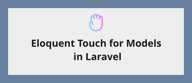 Eloquent Touch for Models in Laravel