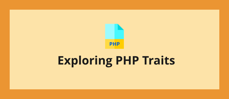 Exploring PHP Traits