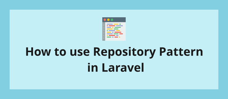 How to use Repository Pattern in Laravel