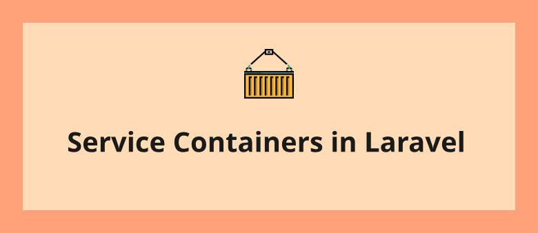 Service Containers in Laravel