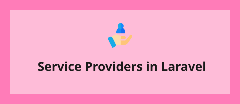 Service Providers in Laravel