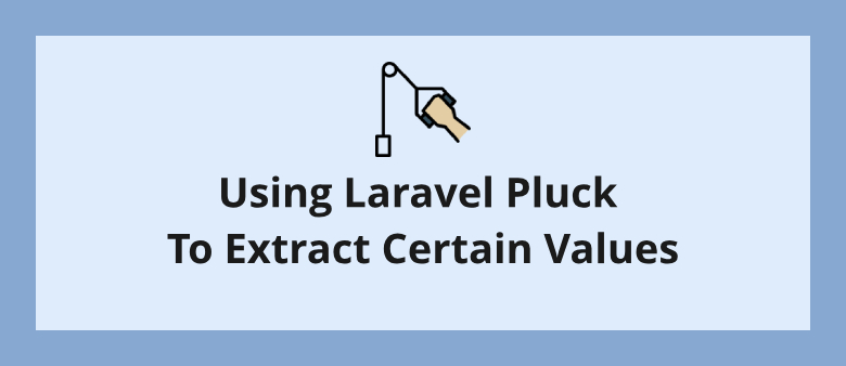 Using Laravel Pluck To Extract Certain Values