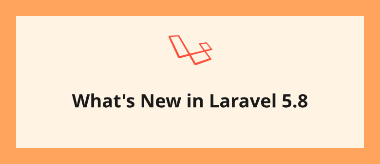 What's New in Laravel 5.8