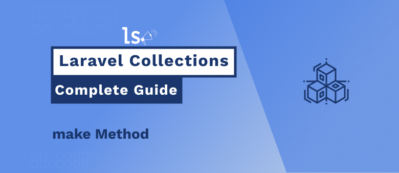 Laravel Collections - make Method