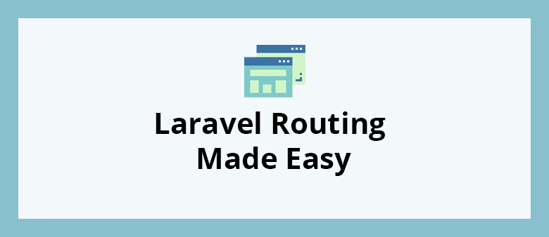 Laravel Routing Made Easy