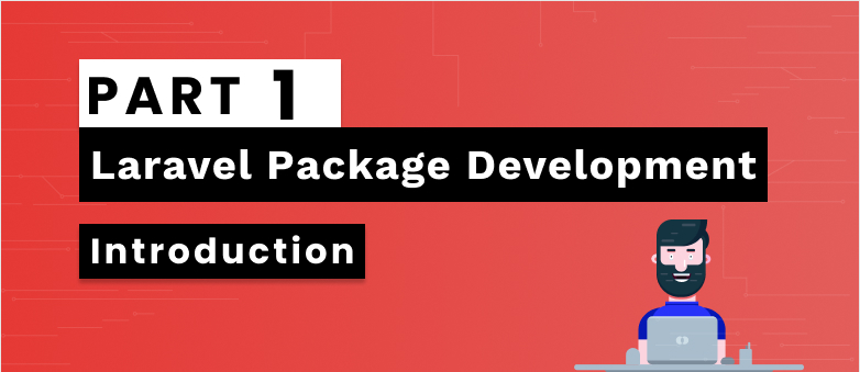 Laravel Package Development- Part 1 Introduction