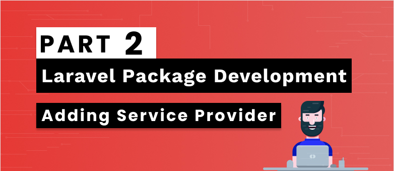 Laravel Package Development Part 2 - Adding Service Provider