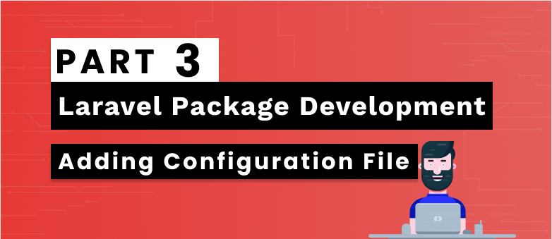 Laravel Package Development Part 3 - Adding Configuration File