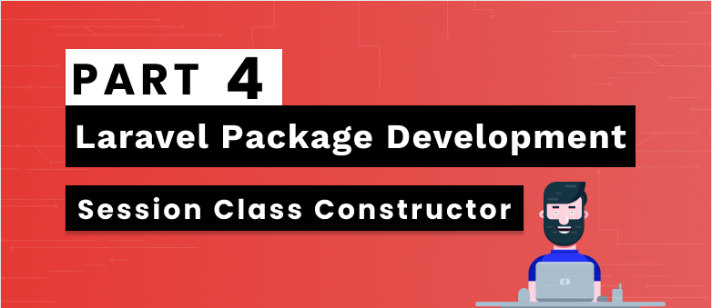 Laravel Package Development Part 4 – Session Class Constructor
