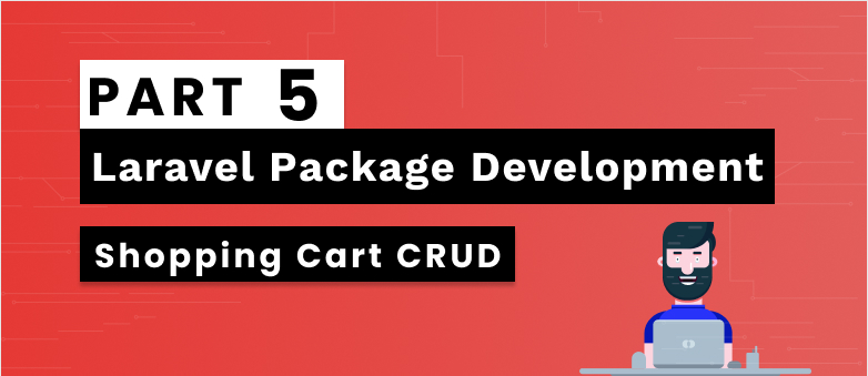 Laravel Package Development Part 5 – Shopping Cart CRUD