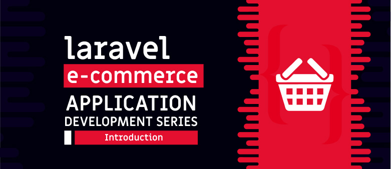 Laravel E-Commerce Application Development – Introduction