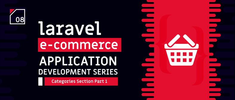Laravel E-Commerce Application Development – Categories Section Part 1