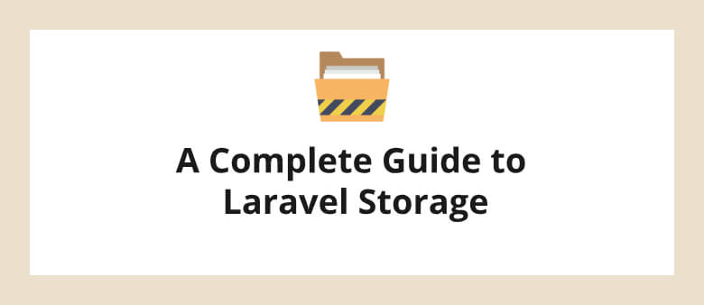 A Complete Guide to Laravel Storage