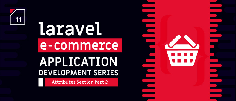 Laravel E-Commerce Application Development – Attributes Section Part 2