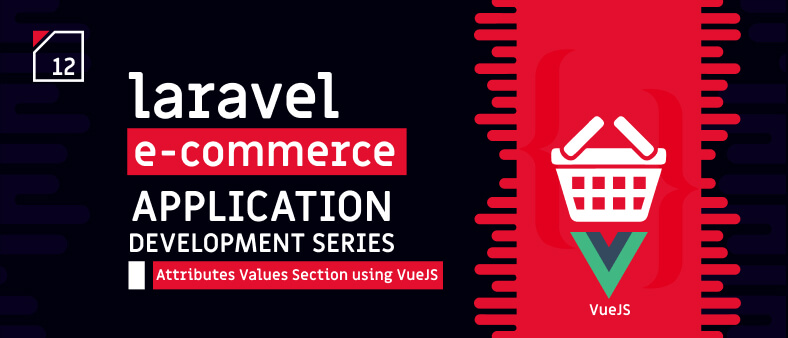 Laravel E-Commerce Application Development – Attributes Section Part 3