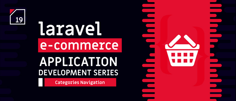 Laravel E-Commerce Application Development – Categories Navigation