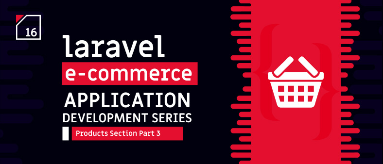 Laravel E-Commerce Application Development – Products Section Part 3
