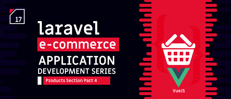 Laravel E-Commerce Application Development – Products Section Part 4