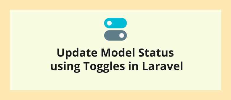 Update Model Status using Toggles in Laravel