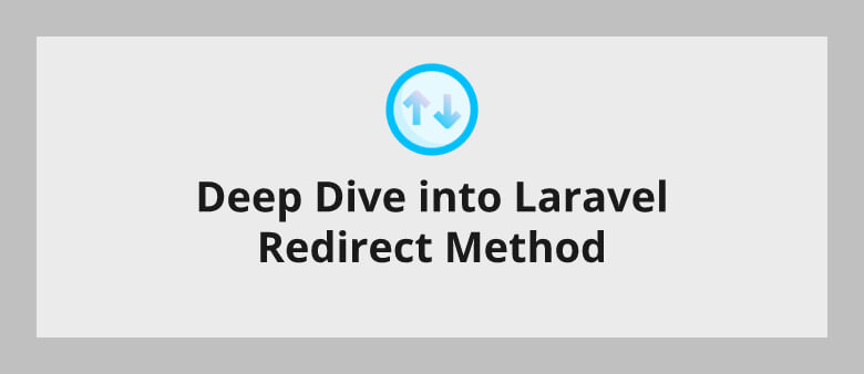 Deep Dive into Laravel Redirect Method