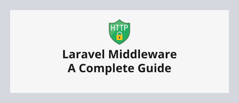 Laravel Middleware A Complete Guide