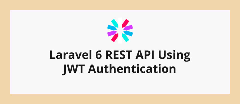 Laravel 6 Rest API using JWT Authentication