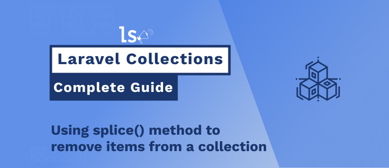Laravel Collection - Using splice() Method to Remove Items from a Collection