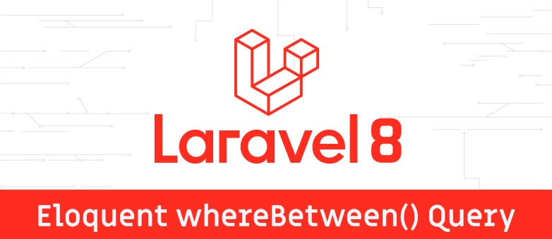 Laravel 8 whereBetween Query